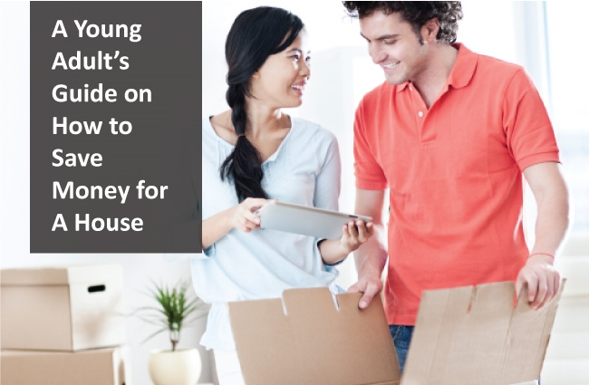 A Young Adult's Guide on How to Save Money for A House
